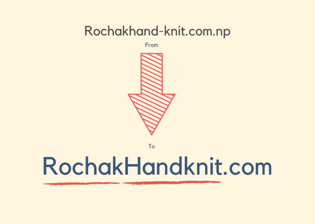 Image showing change of Domain from Rochakhand-knitcraft.com.np to Rochakhandknit.com