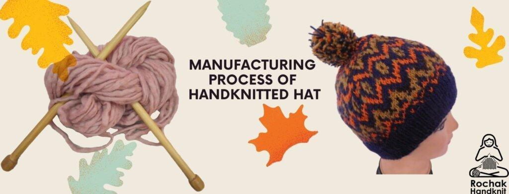manufacturing Process of Handknitted Hat - Rochak Handknit